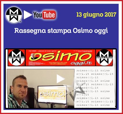 13 gugno 2017 - Rassegna stampa Osimo Oggi
