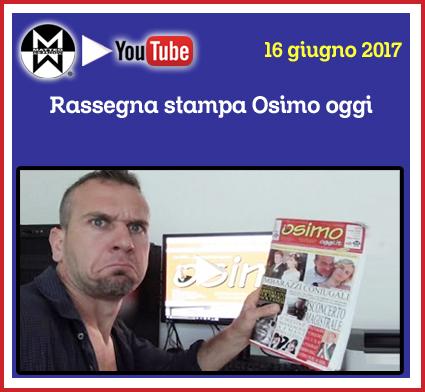 16 gugno 2017 - Rassegna stampa Osimo Oggi