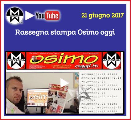 21 gugno 2017 - Rassegna stampa Osimo Oggi