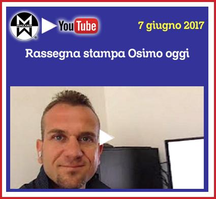 7 gugno 2017 - Rassegna stampa Osimo Oggi