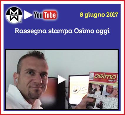 8 gugno 2017 - Rassegna stampa Osimo Oggi