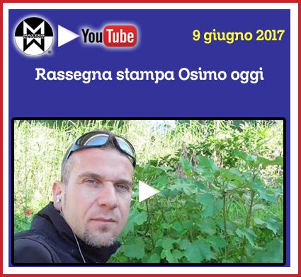9 gugno 2017 - Rassegna stampa Osimo Oggi